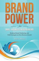 Brand Power for Small Business Entrepreneurs
