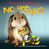 Bunny and Mr. Kittens in No Hopping!