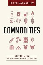Commodities 50 Things You Need To Know