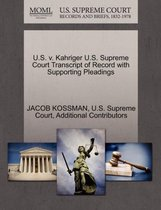 U.S. V. Kahriger U.S. Supreme Court Transcript of Record with Supporting Pleadings