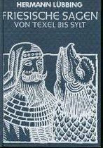 Friesische Sagen von Texel bis Sylt