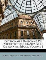 Dictionaire Raisonne de L'Architecture Francaise Du XIE Au Xvie Siecle, Volume 1