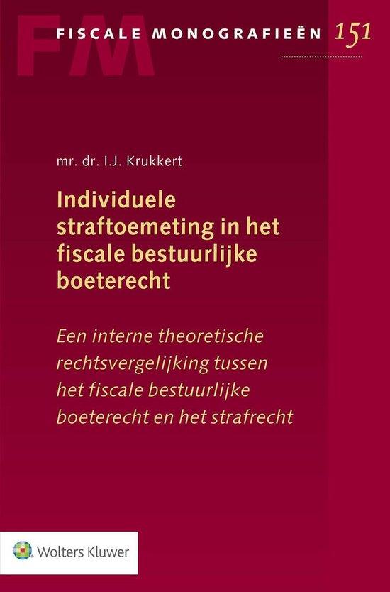 Fiscale monografieën 151 - Individuele straftoemeting in het fiscale bestuurlijke boeterecht - I.J. Krukkert  
