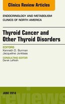 Thyroid Cancer and Other Thyroid Disorders, An Issue of Endocrinology and Metabolism Clinics of North America,