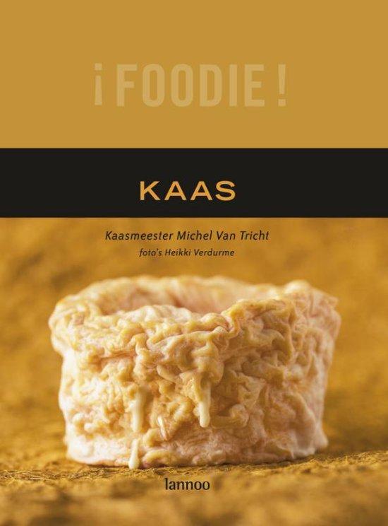 ¡Foodie! Kaas - Michel van Tricht  