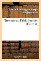 Trois Ans au Palais-Bourbon
