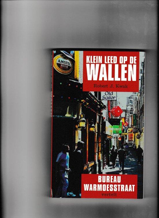 Klein Leed Op De Wallen - Robert J. Kwak pdf epub