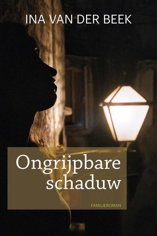 Ongrijpbare schaduw - Ina van der Beek |