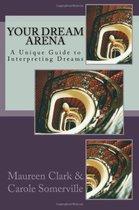 Your Dream Arena - A Unique Guide to Dream Interpretation