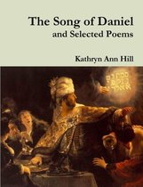 The Song of Daniel and Selected Poems