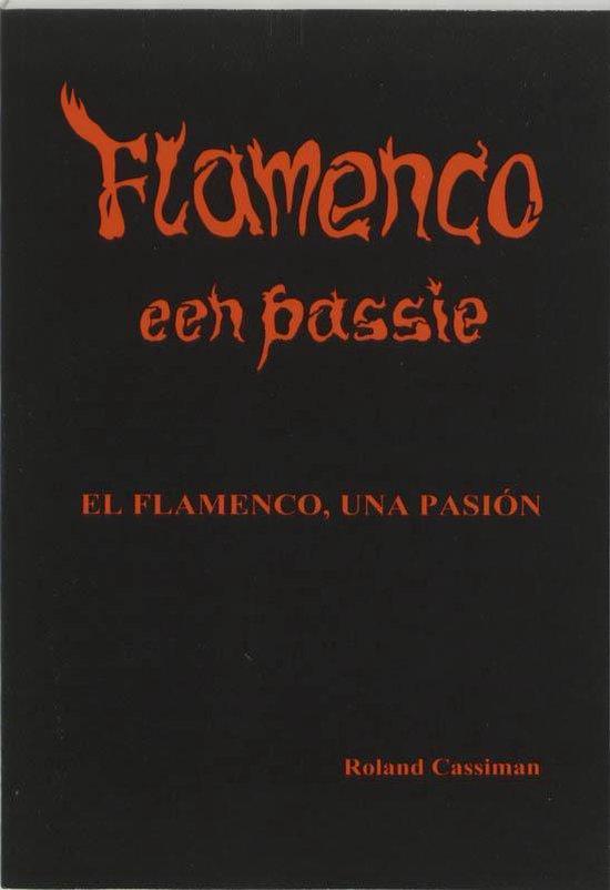 Flamenco, Een Passie - Roland Cassiman  