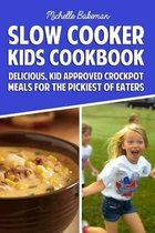 Slow Cooker Kids Cookbook