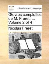 Uvres Complettes de M. Freret. ... Volume 2 of 4
