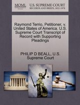 Raymond Terrio, Petitioner, V. United States of America. U.S. Supreme Court Transcript of Record with Supporting Pleadings