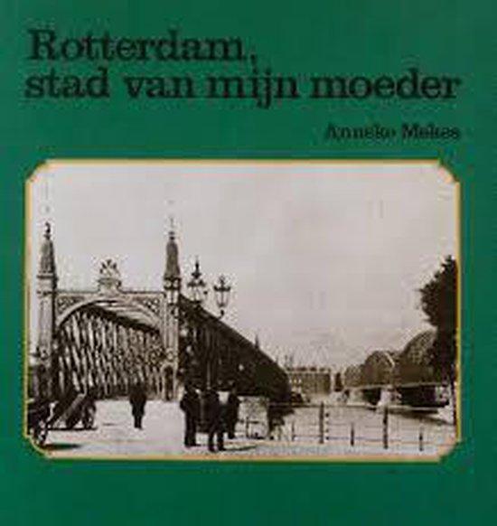 Rotterdam stad van myn moeder - Mekes | Fthsonline.com