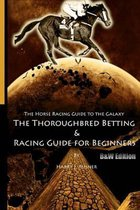 The Horse Racing Guide to the Galaxy - B&w Edition the Kentucky Derby - Preakness - Belmont