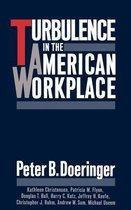 Turbulence in the American Workplace