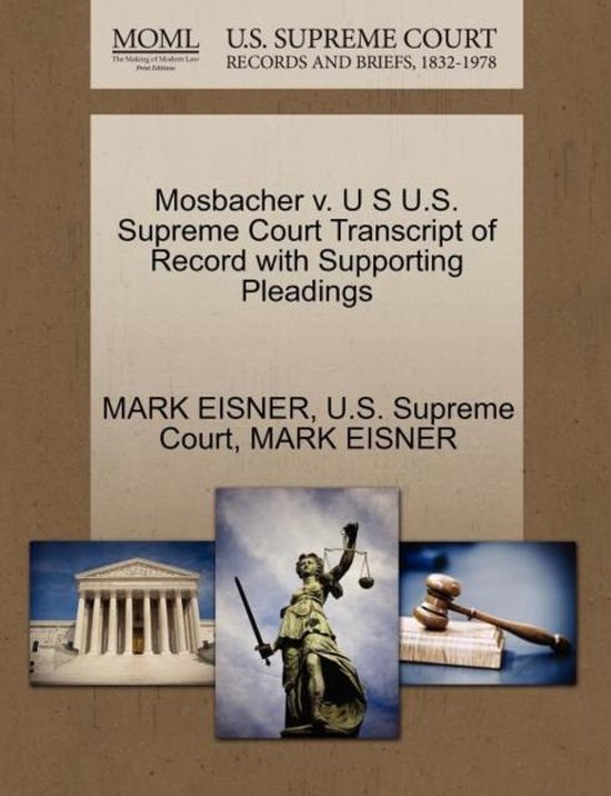 Boek cover Mosbacher V. U S U.S. Supreme Court Transcript of Record with Supporting Pleadings van Mark Eisner (Paperback)