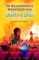 Bakkerij Bliss - De waanzinnige wedstrijd van Bakkerij Bliss