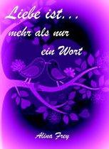 Liebe ist...mehr als nur ein Wort