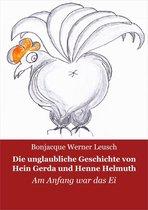 Die unglaubliche Geschichte von Hein, Gerda und Henne Helmuth