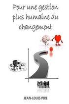 Pour Une Gestion Plus Humaine Du Changement