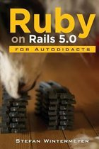 Ruby on Rails 5.0 for Autodidacts