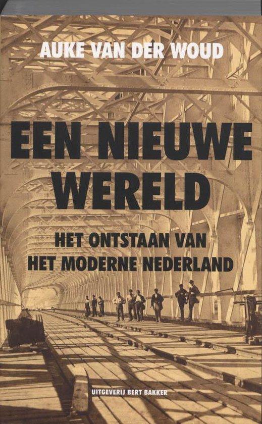 Een Nieuwe Wereld - Auke van der Woud | Fthsonline.com
