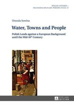 Boek cover Water, Towns and People van Urszula Sowina