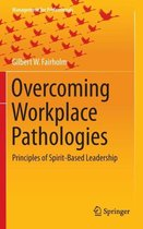 Overcoming Workplace Pathologies