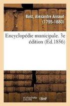 Encyclop die Municipale. Trait de l'Organisation Et Des Attributions Des Corps Municipaux