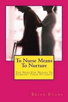 To Nurse Means to Nurture