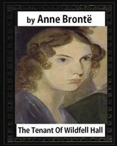 The tenant of Wildfell Hall, by Anne Bronte and Mrs. Humphry Ward