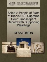 Spies V. People of State of Illinois U.S. Supreme Court Transcript of Record with Supporting Pleadings