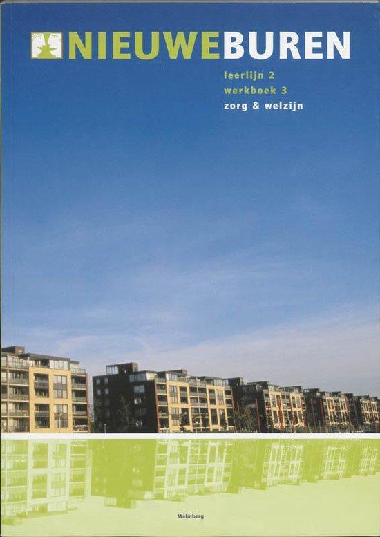 Nieuwe Buren Leerlijn 2 Werkboek 3 Zorg & Welzijn - S. Boer  
