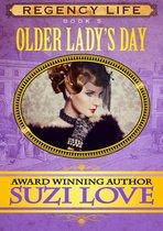 Older Lady's Day (Book 5 Regency Life Series)