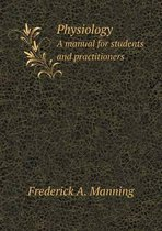 Physiology a Manual for Students and Practitioners