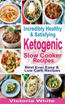 Incredibly Healthy and Satisfying Ketogenic Slow Cooker Recipes