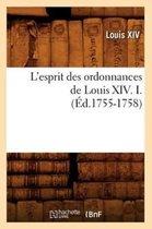 L'esprit des ordonnances de Louis XIV. I. (Ed.1755-1758)