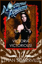Nocturnal Academy 17: Victoria Victorious