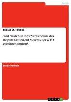 Sind Staaten in ihrer Verwendung des Dispute Settlement Systems der WTO voreingenommen?