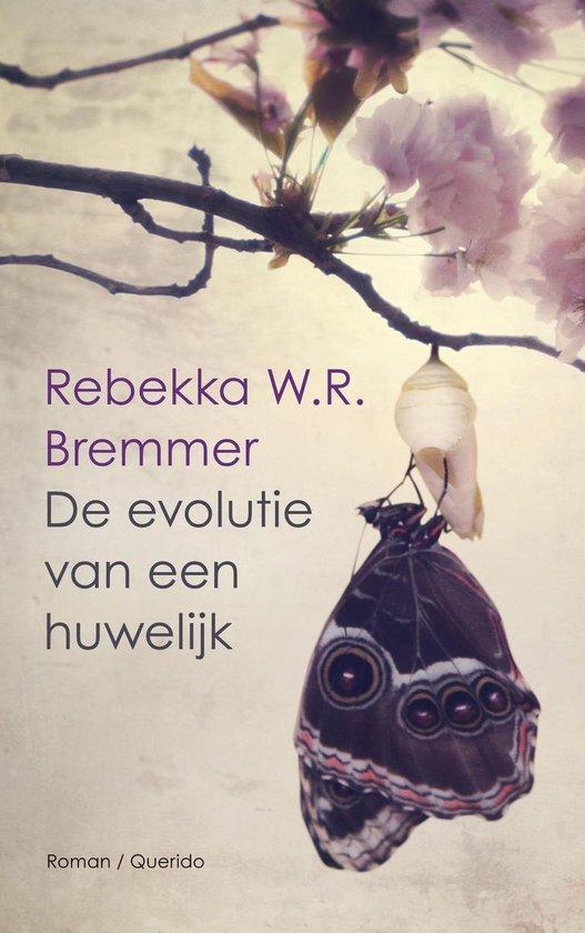 De evolutie van een huwelijk - Rebekka W.R. Bremmer |