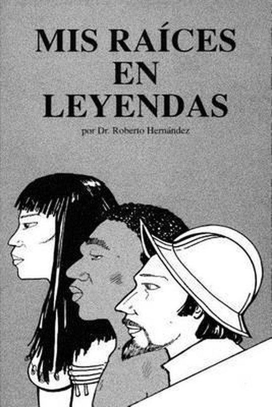 MIS Raices En Leyenda