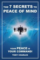 The 7 Secrets to Peace of Mind