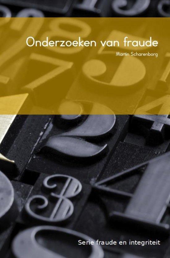 Fraude en integriteit 3 - Onderzoeken van fraude - M.H.G. Scharenborg  