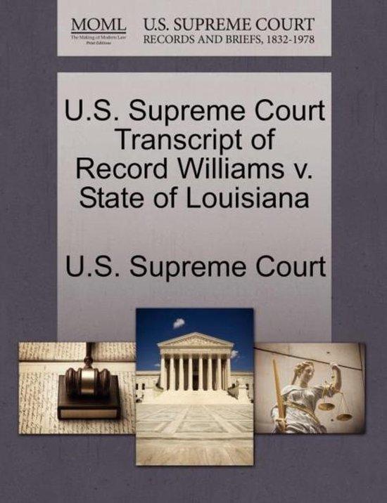 U.S. Supreme Court Transcript of Record Williams V. State of Louisiana