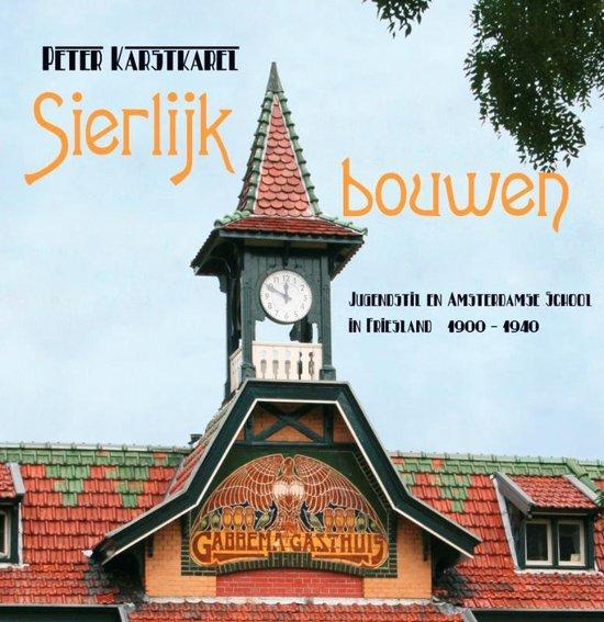 Sierlijk bouwen - Peter Karstkarel   Fthsonline.com
