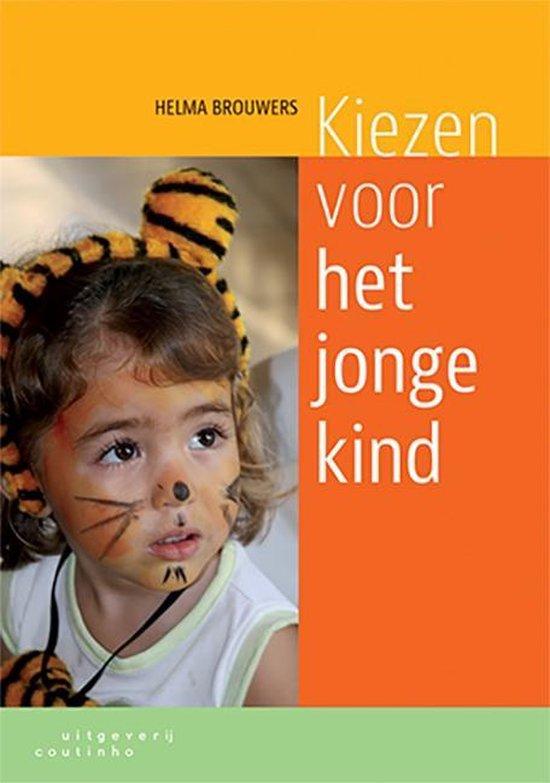 Boek cover Kiezen voor het jonge kind van Helma Brouwers (Paperback)