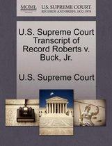 U.S. Supreme Court Transcript of Record Roberts V. Buck, JR.