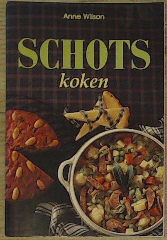 SCHOTS KOKEN - Anne Wilson |